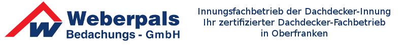 Fa. Weberpals aus Stammbach - Ihr zertifizierter Dachdecker-Fachbetrieb in Oberfranken